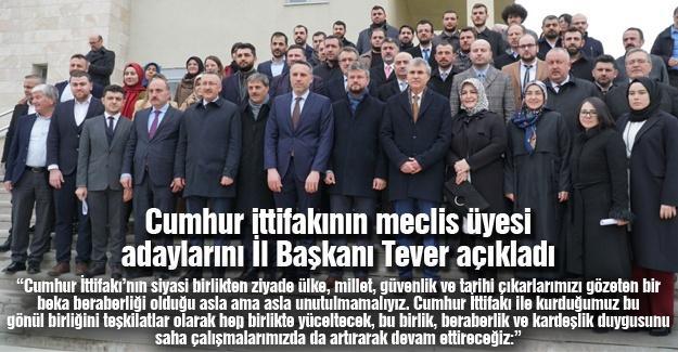 Cumhur ittifakının meclis üyesi adaylarını İl Başkanı Tever açıkladı