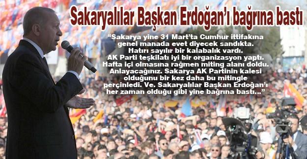 Sakaryalılar Başkan Erdoğan'ı bağrına bastı