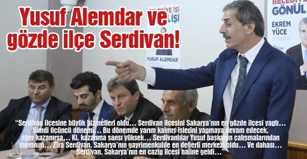 Yusuf Alemdar ve gözde ilçe Serdivan!