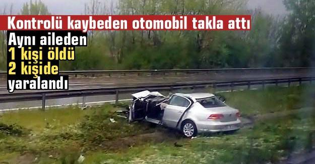 Kontrolü kaybeden otomobil takla attı: 1 ölü 2 yaralı