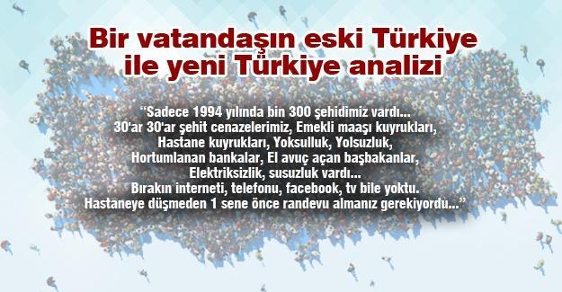 Bir vatandaşın eski Türkiye ile yeni Türkiye analizi