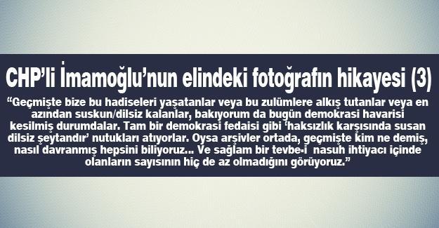 CHP'li İmamoğlu'nun elindeki fotoğrafın hikayesi (3)