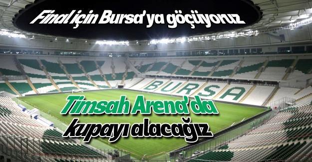 Bursa'ya göç edeceğiz!