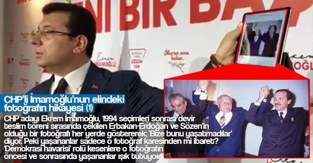 CHP'li İmamoğlu'nun elindeki fotoğrafın hikayesi (1)