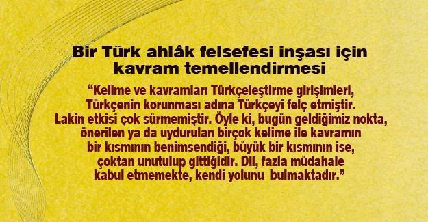 Bir Türk ahlâk felsefesi inşası için kavram temellendirmesi