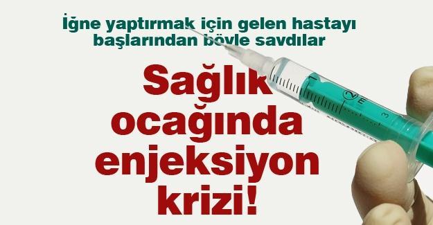 Sağlık ocağında enjeksiyon krizi!