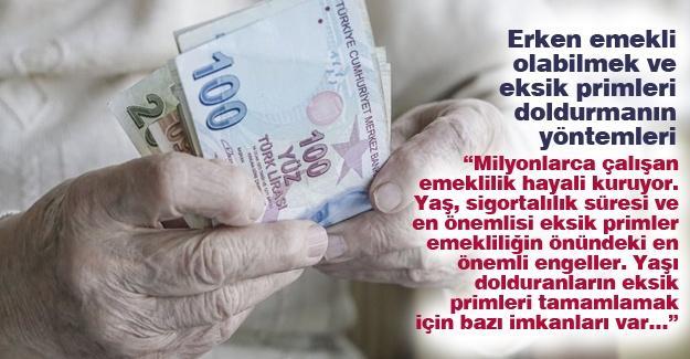 Erken emekli olabilmek ve eksik primleri doldurmanın yöntemleri