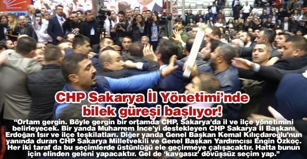 CHP Sakarya İl Yönetimi'nde bilek güreşi başlıyor!…