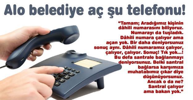 Alo belediye aç şu telefonu!…