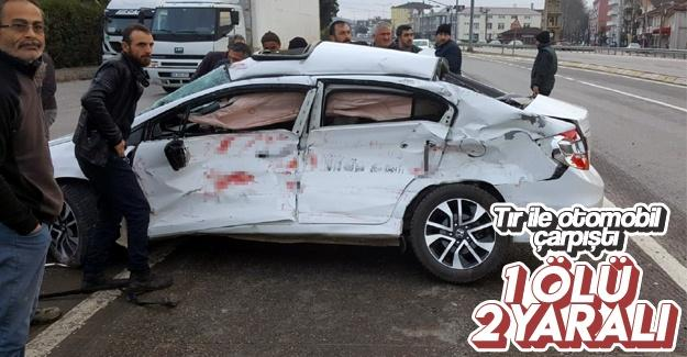 Tır ile otomobil çarpıştı: 1 ölü 2 yaralı