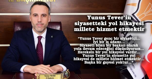Yunus Tever'in siyasetteki yol hikayesi millete hizmet etmektir