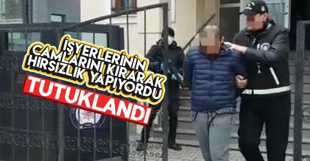 İşyerlerinin camlarını kırarak hırsızlık yapıyordu