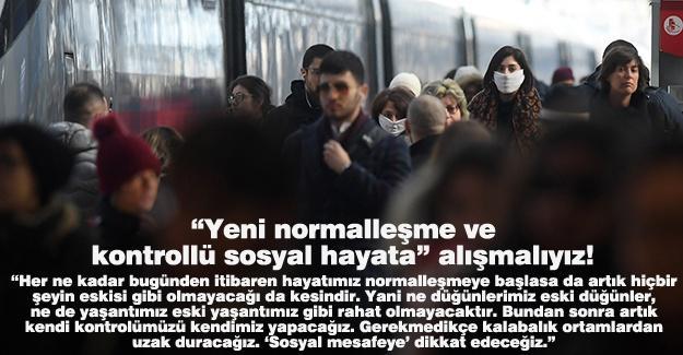 """""""Yeni normalleşme ve kontrollü sosyal hayata"""" alışmalıyız!…"""