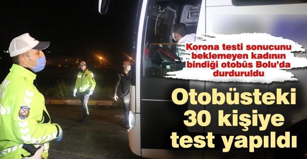Otobüsteki 30 kişiye test yapıldı!