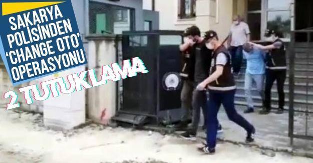 Sakarya polisinden 'change oto' operasyonu