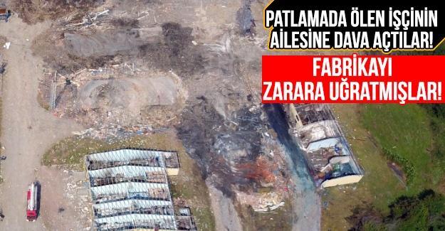 Patlamada ölen işçinin ailesine dava açtılar!