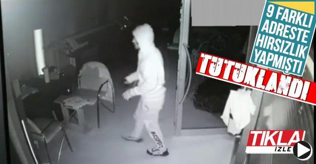 9 farklı adreste hırsızlık yapmıştı