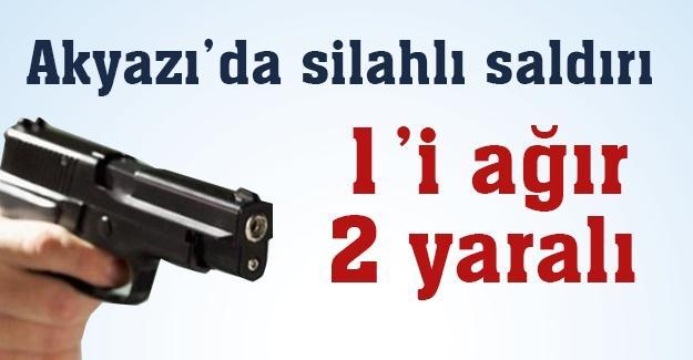 Akyazı'da silahlı saldırı! 1'i ağır 2 yaralı