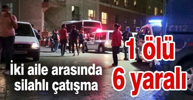Akrabalar arasında silahlı çatışma! 1 ölü 6 yaralı