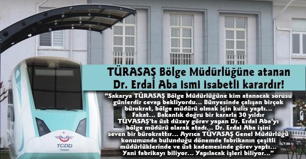 TÜRASAŞ Bölge Müdürlüğüne atanan Dr. Erdal Aba ismi isabetli karardır!