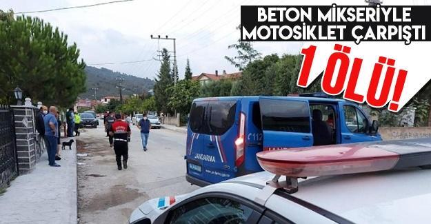 Beton mikseriyle motosiklet çarpıştı: 1 ölü!