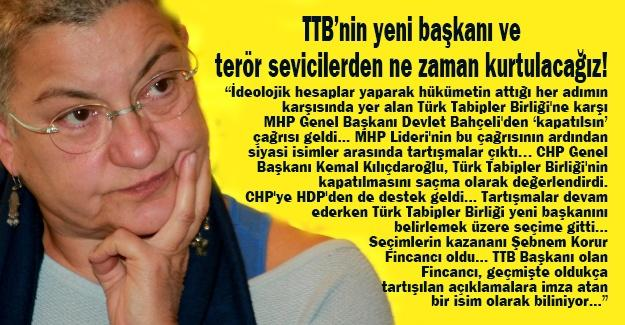 TTB'nin yeni başkanı ve terör sevicilerden ne zaman kurtulacağız!