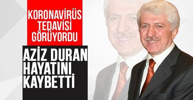 Aziz Duran hayatını kaybetti