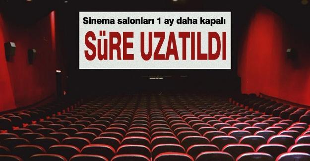 Süre uzatıldı! Sinema salonları 1 ay daha kapalı