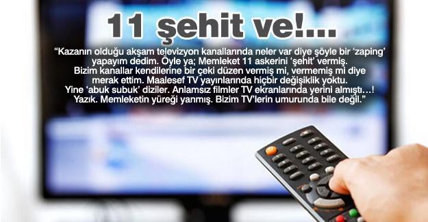 11 şehit ve!…