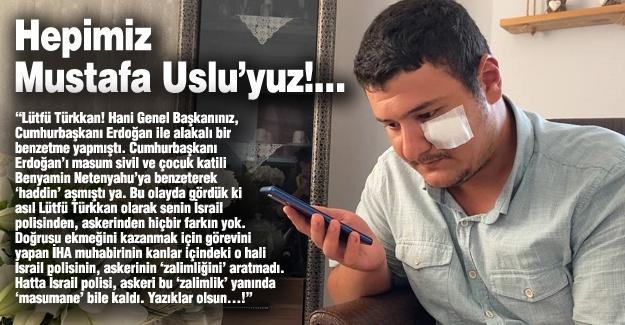 Hepimiz Mustafa Uslu'yuz!…