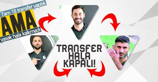 Tam 18 transfer yaptık ama yasak hala kalkmadı!