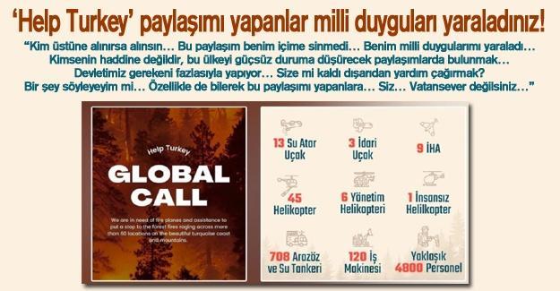 'Help Turkey' paylaşımı yapanlar milli duyguları yaraladınız!