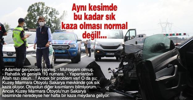 Aynı kesimde bu kadar sık kaza olması normal değil!…