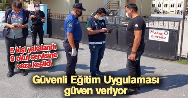 5 kişi yakalandı! 9 okul servisine ceza kesildi