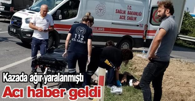 Kazada ağır yaralanmıştı! Acı haber geldi