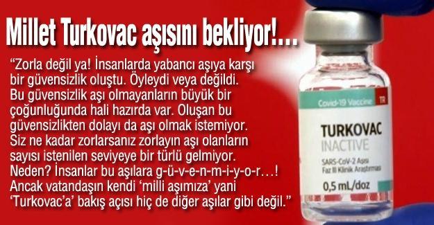 Millet Turkovac aşısını bekliyor!…
