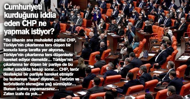 Cumhuriyeti kurduğunu iddia eden CHP ne yapmak istiyor?