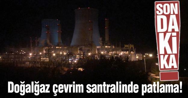Doğalgaz çevrim santralinde patlama!