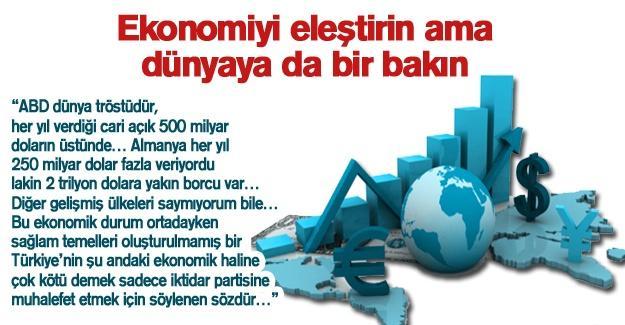 Ekonomiyi eleştirin ama dünyaya da bir bakın!