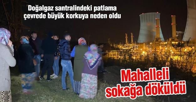 Doğalgaz santralindeki patlama çevrede büyük korkuya neden oldu