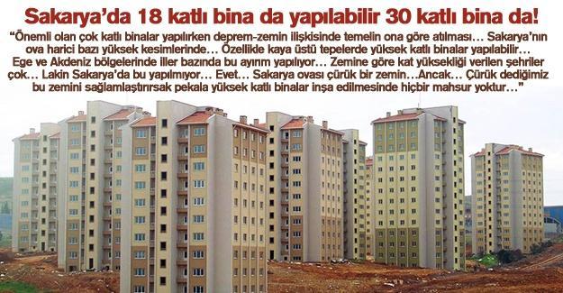 Sakarya'da 18 katlı bina da yapılabilir 30 katlı bina da!