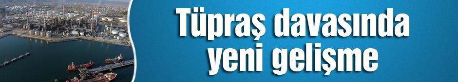 Tüpraş davasında yeni gelişme