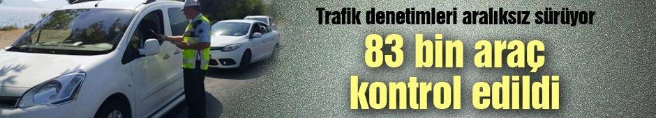 Trafik denetimleri aralıksız sürüyor