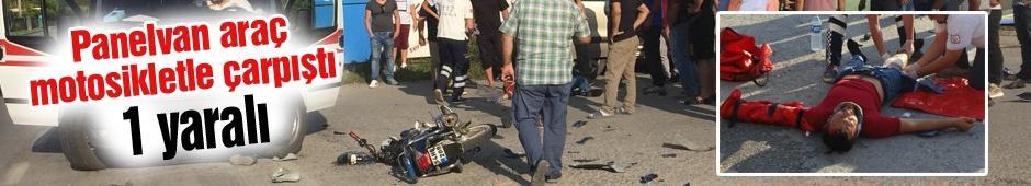 Panelvan araç motosiklet ile çarpıştı! 1 yaralı
