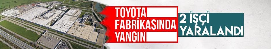 Toyota fabrikasında yangın