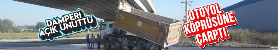 Damperi açılan kamyon Kuzey Marmara Otoyolu Köprüsüne çarptı