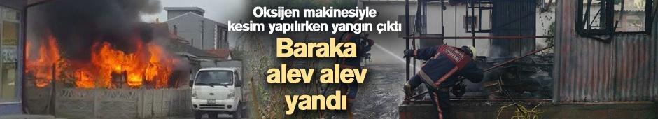 Baraka alev alev yandı!