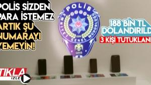 Kendilerini polis olarak tanıttılar vatandaşı 188 bin TL dolandırdı