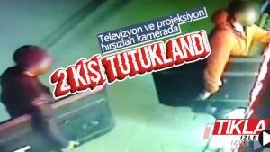 Televizyon ve projeksiyon hırsızları kamerada