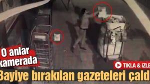 Bayiye bırakılan gazeteleri çaldı